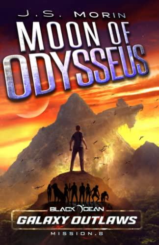 9781939233820: Moon of Odysseus: Mission 8 (Black Ocean) (Volume 8)