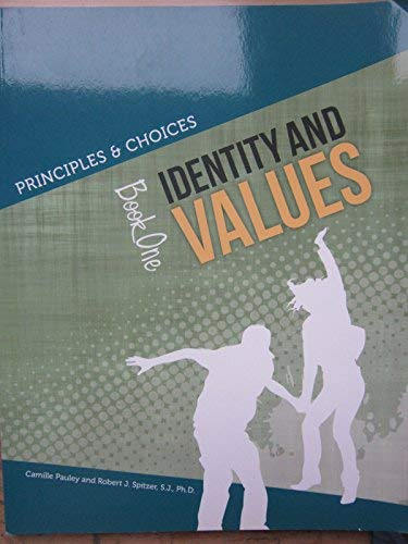 Principles & Choices Identity and Values Book One: Pauley, Camille; Spitzer, Robert J