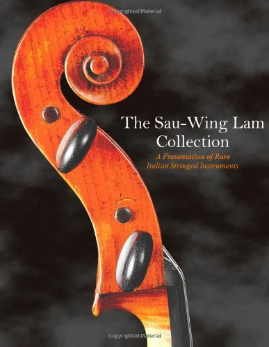 9781939247001: The Sau-Wing Lam Collection: A Presentation of Rare Italian Stringed Instruments