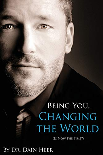 9781939261021: Being You, Changing the World: Is Now the Time