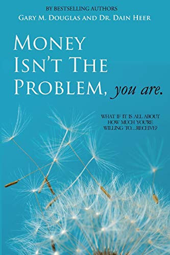 9781939261069: Money Isn't the Problem, You Are