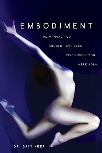 9781939261113: Embodiment: The Manual You Should Have Been Given When You Were Born
