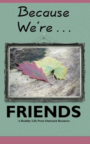 9781939267122: Because We're Friends: An Outreach Resource from Healthy Life Press