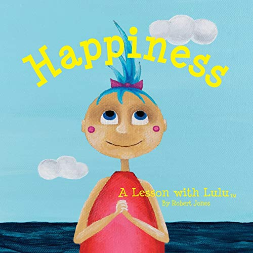Happiness: A Lesson with Lulu (Lessons with Lulu): Robert Jones