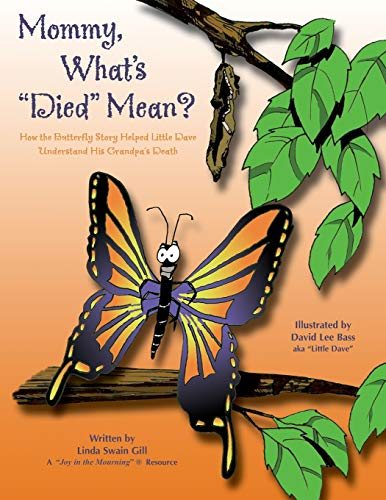 Mommy, What's Died Mean? (Paperback or Softback): Gill, Linda Swain