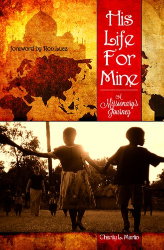 9781939268228: His Life For Mine - A Missionary's Journey