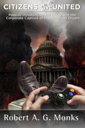 9781939282101: Citizens DisUnited: Passive Investors, Drone CEOs, and the Corporate Capture of the American Dream