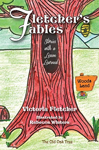 Fletcher's Fables: Stories with a Lesson Learned: Victoria Fletcher