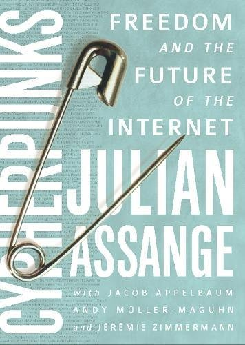 9781939293008: Cypherpunks : Freedom and the Future of the Internet