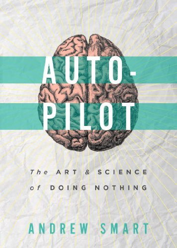 9781939293107: Autopilot: The Art and Science of Doing Nothing