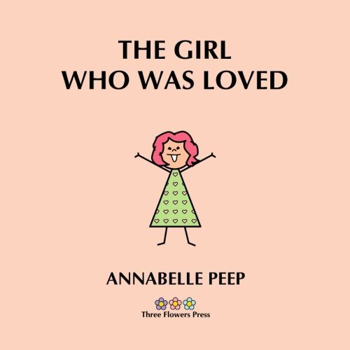 9781939298300: The Girl Who Was Loved