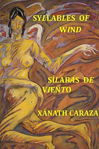 Silabas de Viento / Syllables of Wind: X?nath Caraza