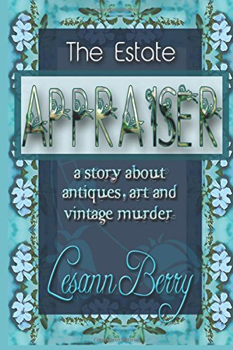 9781939316059: The Estate Appraiser: a story about antiques, art and vintage murder (Lydia Davenport) (Volume 1)