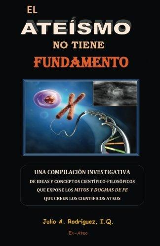 9781939317001: El Ateismo no tiene Fundamento (Spanish Edition)