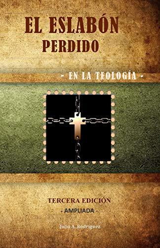 9781939317032: El Eslabon Perdido - en la Teologia: Tercera Edicion. Ampliada (Spanish Edition)