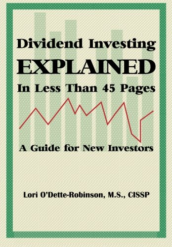 9781939320001: Dividend Investing Explained In Less Than 45 Pages: A Guide For New Investors