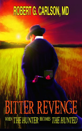 9781939337023: Bitter Revenge: When the Hunter Becomes the Hunted