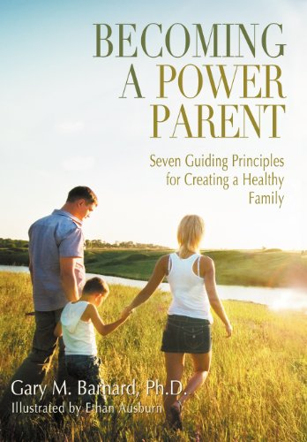 9781939337306: Becoming a Power Parent: Seven Guiding Principles for Creating a Healthy Family