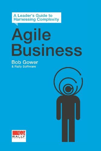 9781939337535: Agile Business: A Leader's Guide to Harnessing Complexity