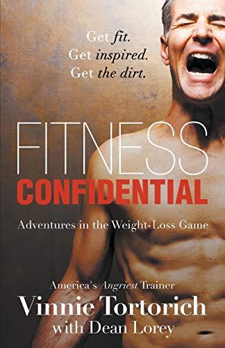 Fitness Confidential: Vinnie Tortorich