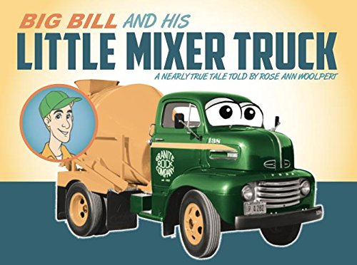 9781939341020: Big Bill and His Little Mixer Truck