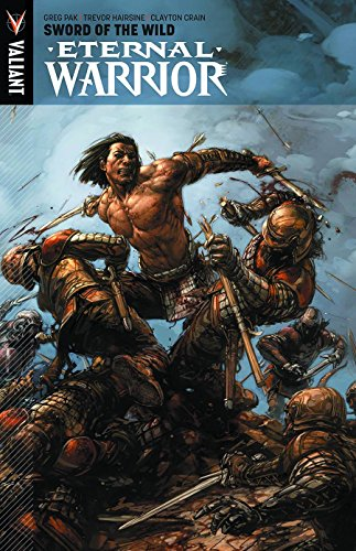 9781939346209: Eternal Warrior Volume 1: Sword Of The Wild