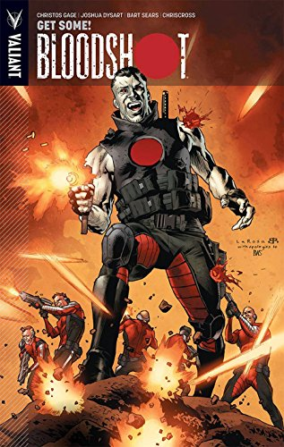 Bloodshot: Volume 5: Get Some and Other: Joshua Dysart, Christos
