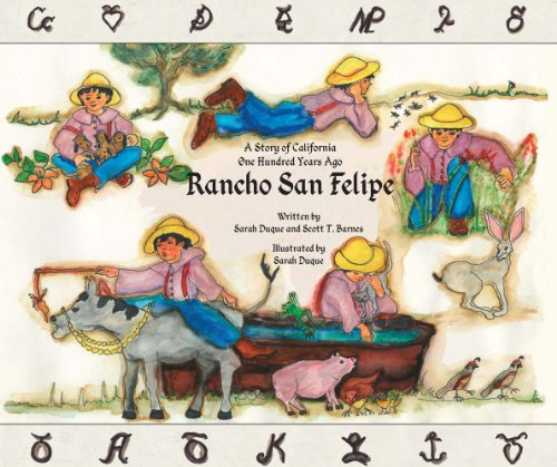 Rancho San Felipe - A Story of California One Hundred Years Ago: Duque, Sarah; Barnes, Scott T.