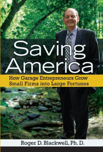 Saving America: Roger D. Blackwell; Ph.D.