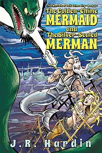 The Golden Chime Mermaid and the Silver-Sealed Merman: The Merfolk of Gold Chime City--Book 1: ...