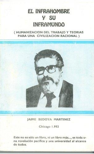 9781939372192: El Infrahombre Y Su Inframundo (Humanización Del Trabajo Y Teorías Para Una Civilización Racional) (Spanish Edition)