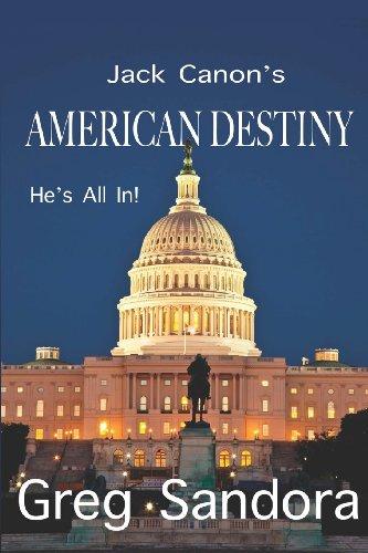 Jack Canon's American Destiny: Sandora, Greg