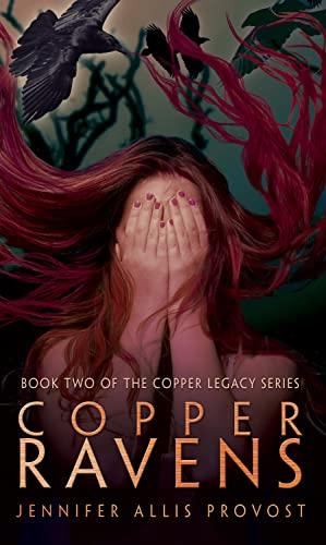 Copper Ravens (Copper Legacy): Provost, Jennifer Allis