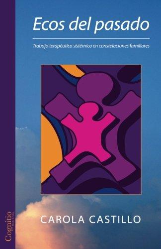 9781939393128: Ecos del pasado: Trabajo terapéutico sistémico en constelaciones familiares
