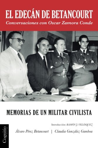 9781939393562: El edecán de Betancourt: Memorias de un militar civilista — Conversaciones con Oscar Zamora Conde (Spanish Edition)