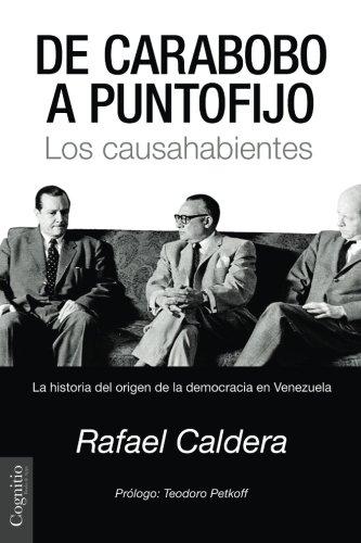 9781939393647: De Carabobo a Puntofijo: Los causahabientes - La historia de la democracia en Venezuela (Spanish Edition)