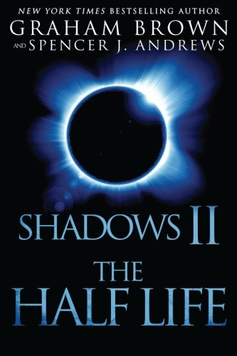 Shadows 2: The Half Life (Volume 2): Brown, Graham, Andrews,