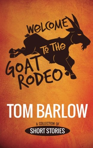 9781939403186: Welcome to the Goat Rodeo