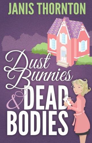 Dust Bunnies and Dead Bodies (An Elmwood Confidential Cozy Mystery) (Volume 1): Janis Thornton