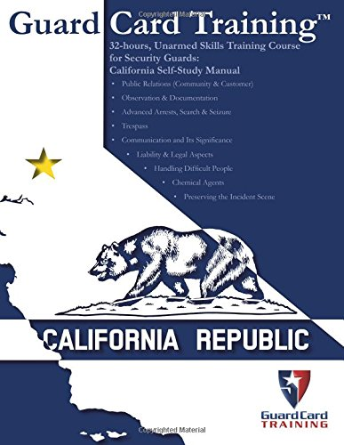 9781939408280: 32-hours, Unarmed Skills Training Course for Security Guards: California Self-Study Manual