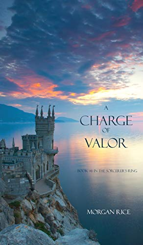 9781939416193: A Charge of Valor (Sorcerer's Ring)