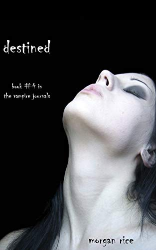 9781939416360: Destined (Book #4 in the Vampire Journals)