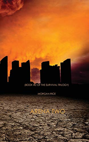9781939416483: Arena Two (Book #2 of the Survival Trilogy)