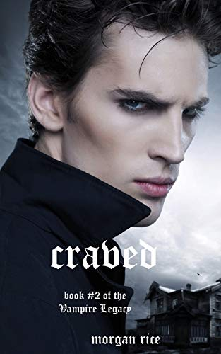 Craved (Book #10 in the Vampire Journals): Morgan Rice