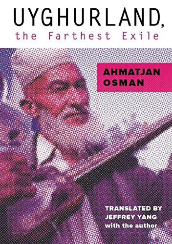 9781939419125: Uyghurland: The Furthest Exile