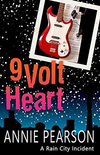 Nine Volt Heart A Rain City Comedy of Manners: Annie Pearson