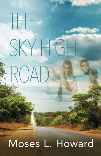 The Sky High Road: Moses L. Howard