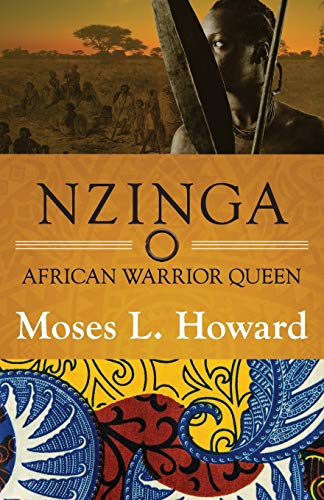 Nzinga: African Warrior Queen: Moses L. Howard