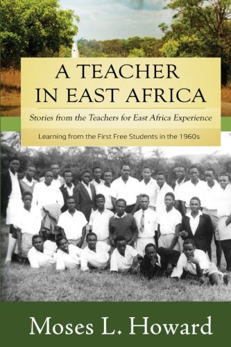 A Teacher in East Africa: Stories from: Moses L. Howard