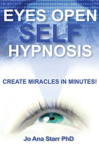 9781939427168: Eyes Open Self Hypnosis: Create Miracles in Minutes